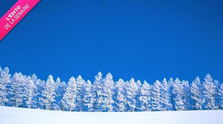 Edito #28 De belles choses à venir pour fêter l'hiver