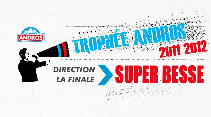 Edito #37 Direction Super Besse #tropheeandros