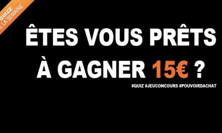 Le quiz de la semaine [nouvelle version] 15€ à Gagner !