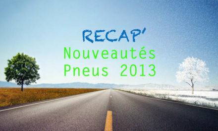 Recap' Nouveautés pneu 2013 (Partie 1)