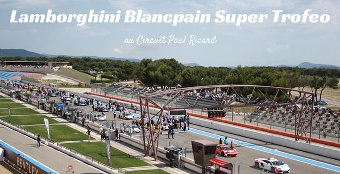 Lamborghini Blancpain Super Trofeo au Circuit Paul Ricard