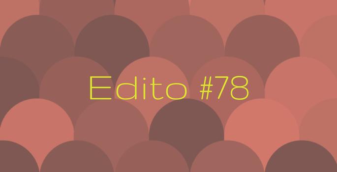 Edito #78 : L'opération commerciale de la semaine