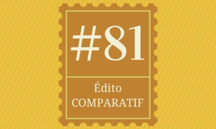 Edito #81 : vous aimez comparez : comparons !