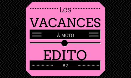 Edito #82 : les vacances à moto