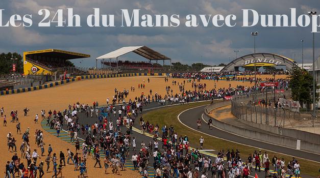 24h du Mans : au coeur de l'évènement avec Dunlop