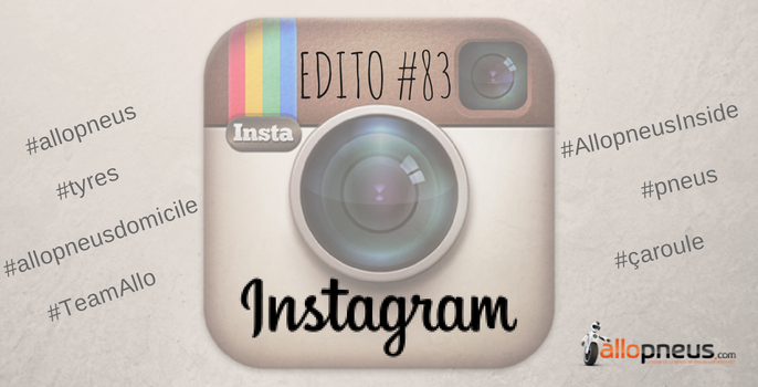 Edito #83 : Toujours plus de social : Instagram Allopneus !