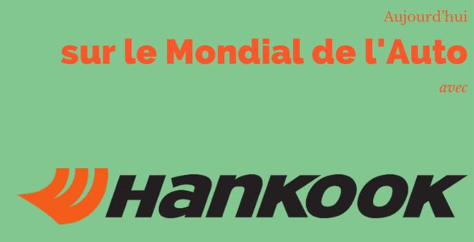 [INTERVIEW] HANKOOK sur le Mondial de l'Auto 2014