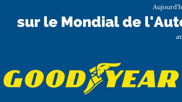 [INTERVIEW] GOODYEAR sur le Mondial de l'Auto 2014