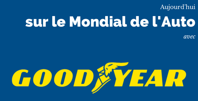 [INTERVIEW] GOODYEAR sur le Mondial de l'Auto 2014
