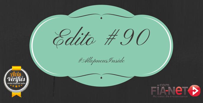 Edito #90 : On vous dit tout !