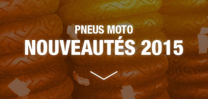 Pneus moto : les nouveautés de 2015