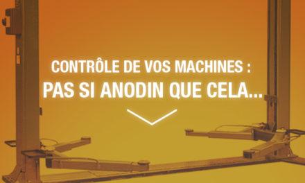 Contrôle de vos machines : pas si anodin que cela…
