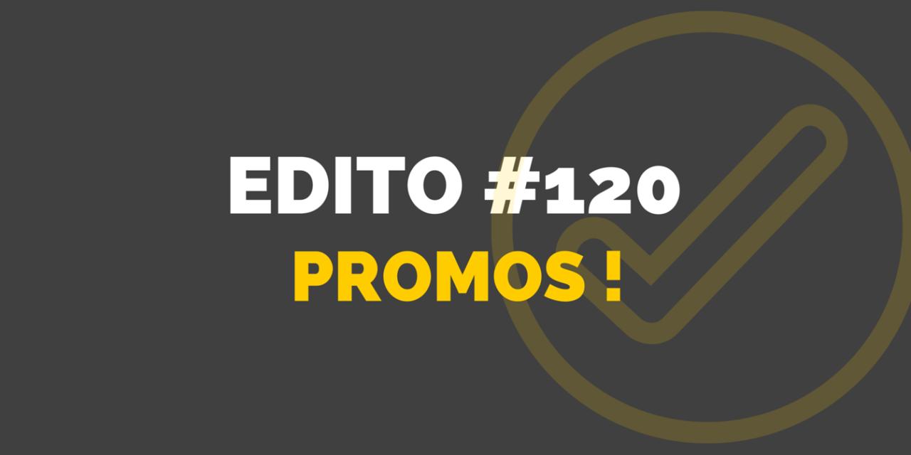 Edito 120 : les promos pour bien commencer l'hiver !